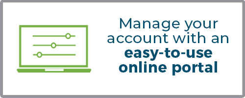 Manage your account with an easy-to-use online portal